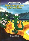 How the Gecko Lost His Tail - Bruce Hale