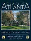 Classic Atlanta: Landmarks of the Atlanta Spirit - William R. Mitchell