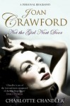 Not the Girl Next Door: Joan Crawford: A Personal Biography - Charlotte Chandler