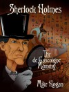 Sherlock Holmes and the de Gascoine Mummy (The Skull of kohada Koheiji and Other Stories) - Mike Hogan