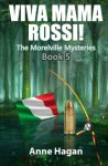 Viva Mama Rossi!: The Morelville Mysteries - Book 5 (Volume 5) - Anne Hagan