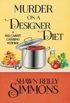 Murder on a Designer Diet - Shawn Reilly Simmons