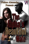 The Alpha's Beautiful Mate - Vicktor Alexander, Taylor Law, All Indie Publishing Services