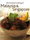 The Food and Cooking of Malaysia & Singapore - Ghillie Basan