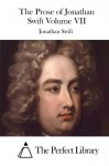 The Prose of Jonathan Swift Volume VII - Jonathan Swift, The Perfect Library