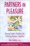 Partners In Pleasure: Sharing Success, Creating Joy, Fulfilling Dreams Together - Paul Pearsall