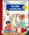 Die Uhr und die Zeit (Wieso? Weshalb? Warum?) - Angela Weinhold