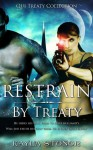 Restrain by Treaty - Kayla Stonor