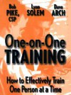 One-On-One Training: How to Effectively Train One Person at a Time - Bob Pike, Betsy, Dave Arch, Lynn Solem