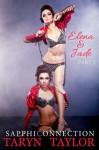 Elena & Jade, Part 1 (Lesbian Erotica) (SapphiConnection) - Taryn Taylor