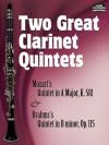 Two Great Clarinet Quintets: Mozart's Quintet in A Major, K.581 & Brahms's Quintet in B minor, Op. 115 - Wolfgang Amadeus Mozart, Johannes Brahms