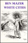 White Cities - Ben Mazer