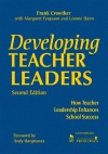 Developing Teacher Leaders: How Teacher Leadership Enhances School Success - Francis Allan Crowther, Margaret Ferguson, Leonne Hann