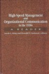 High-Speed Management and Organizational Communication in the 1990s - Sarah Sanderson King, Donald P. Cushman