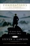 Foundations of Grace (Long Line of Godly Men) (Long Line of Godly Men Profiles) - Steven J. Lawson