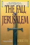 The Fall of Jerusalem - Robert L. Wise