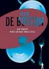 Jak Proust może zmienić twoje życie - Alain de Botton