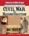 Civil War and Reconstruction - David C. King