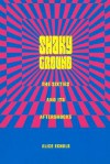 Shaky Ground: The '60s and Its Aftershocks - Alice Echols