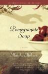 Pomegranate Soup - Marsha Mehran