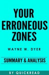 Your Erroneous Zones: By Wayne W. Dyer | Summary & Analysis - QuickRead