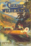 Caesars of the Wilderness: Company of Adventurers, Volume 2 - Peter C. Newman