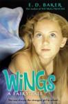 Wings: A Fairy Tale - E.D. Baker