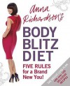 Anna Richardson's Body Blitz Diet: Five Rules For A Brand New You - Anna Richardson