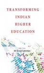 Transforming Indian Higher Education - H. Chaturvedi
