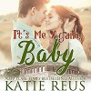 It's Me Again, Baby (O'Connor Family Series Book 3) - Katie Reus, Sophie Eastlake