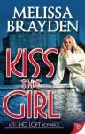 Kiss the Girl (Soho Loft Romance) by Melissa Brayden (2014-07-14) - Melissa Brayden;