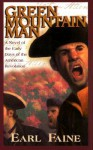 Green Mountain Man: The Odyssey of Ethan Allen - Faine Earl