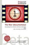 The War (Documentary) - Lambert M. Surhone, VDM Publishing, Susan F. Marseken