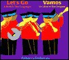 Let's Go/ Vamos: A Book in Two Languages/ Un Libro En DOS Lenguas - Rebecca Emberley