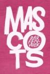 Mascots - Ray Fenwick