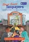Street Smart Taxpayers : A Practical Guide to Your Rights in South Africa - Beric J. Croome, Judy Croome, Alex van Howelingen