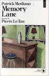 Memory Lane - Patrick Modiano, Pierre Le-Tan