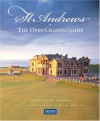 St. Andrews & The Open Championships: The Official History - David Joy, Iain Macfarlane Lowe