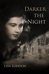 Darker the Night - Lisa London