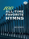 100 All-Time Favorite Hymns (Dover Music for Organ) - Rollin Smith