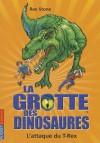 L'Attaque Du T-Rex (La Grotte Des Dinosaures, No1) - Rex Stone, Mike Spoor, Fabien Le Roy