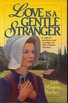 Love is a Gentle Stranger - June Masters Bacher