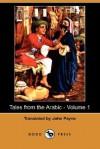 Tales from the Arabic - Volume 1 (Dodo Press) - John Payne