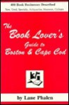 The Book Lover's Guide to Boston and Cape Cod - Lane Phelan