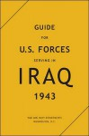 Guide For U. S. Forces Serving In Iraq, 1943 - United States Army, United States Department of the Navy