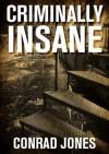 Criminally Insane - Conrad Jones