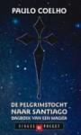 De Pelgrimstocht naar Santiago: Dagboek van een Magiër - Harrie Lemmens, Paulo Coelho