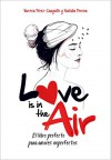 Love is in the air. El libro prefecto para amores imperfectos - Vanesa Pérez -Sauquillo