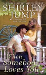 When Somebody Loves You (The Southern Belle Book Club) - Shirley Jump