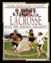 Lacrosse: Rules, Tips, Strategy, and Safety - Chris Hayhurst